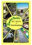Sandra Dodd's Big Book of Unschooling -- by Sandra Dodd